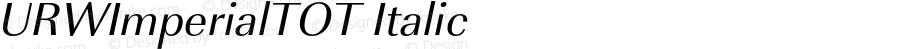 URWImperialTOT Italic Version 1.000;PS 1.05;Core 1.0.35