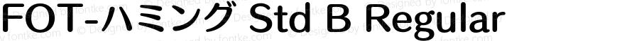 FOT-ハミング Std B Regular Version 1.000;PS 1;hotconv 1.0.38;makeotf.lib1.6.5960