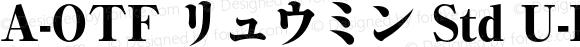 A-OTF リュウミン Std U-KO Bold OTF 1.002;PS 1;Core 1.0.33;makeotf.lib1.4.1585