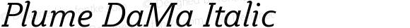 Plume DaMa Italic Version 1.00; DaMa Plume Italic, 10 March 2004