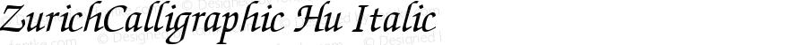 ZurichCalligraphic Hu Italic 1.0 Thu Apr 08 08:51:30 1993