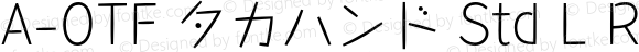 A-OTF タカハンド Std L Regular OTF 1.001;PS 1;Core 1.0.33;makeotf.lib1.4.1585