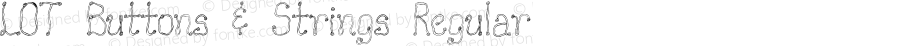 LOT Buttons & Strings Regular OTF 1.000;PS 001.001;Core 1.0.29