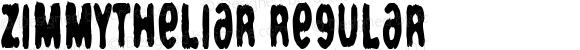 ZimmyTheLiar Regular Macromedia Fontographer 4.1.4 12/31/04