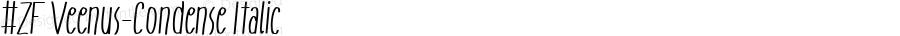 #ZF Veenus-Condense Italic Version 1.500 - 26/02/2006 - All Program Supported