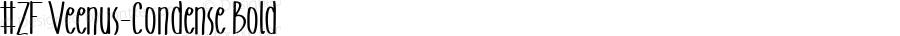 #ZF Veenus-Condense Bold Version 1.500 - 26/02/2006 - All Program Supported