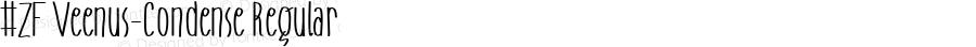 #ZF Veenus-Condense Regular Version 1.500 - 27/07/2005 - All Program Supported
