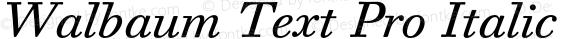 Walbaum Text Pro Italic