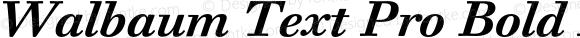 Walbaum Text Pro Bold Italic