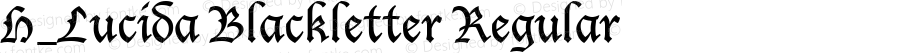 H_Lucida Blackletter Regular 1997.01.21