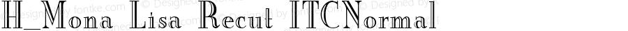 H_Mona Lisa Recut ITCNormal 1.0 Thu Jul 15 16:47:51 1993