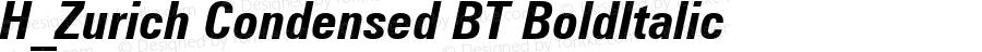 H_Zurich Condensed BT BoldItalic 1997.01.26
