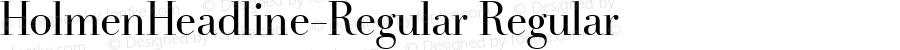 HolmenHeadline-Regular Regular Version 7.502; 2007