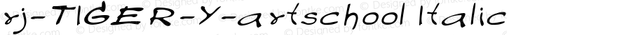 rj-TIGER-Y-artschool Italic Version 3.001 2007