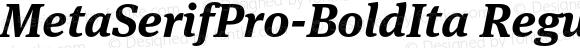 MetaSerifPro-BoldIta Regular Version 7.502; 2007