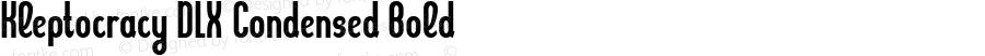 Kleptocracy DLX Condensed Bold Version 1.00