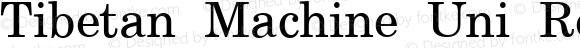 Tibetan Machine Uni Regular Version 1.901 2007 (beta for v 2.00)