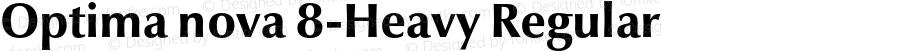 Optima nova 8-Heavy Regular Version 1.1 | Hermann Zapf & Akira Kobayashi, LinoType 2003 | Homemade OpenType version 2.0