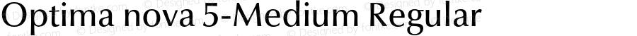 Optima nova 5-Medium Regular Version 1.1 | Hermann Zapf & Akira Kobayashi, LinoType 2003 | Homemade OpenType version 2.0