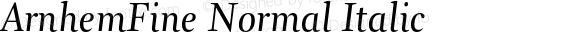 ArnhemFine Normal Italic Version 1.0   By Fred Smeijers, Fsm plus, Ourtype, 2002   Homemade Opentype version.
