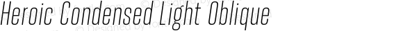 Heroic Condensed Light Oblique