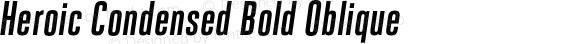 Heroic Condensed Bold Oblique