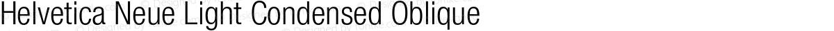 Helvetica Neue Light Condensed Oblique