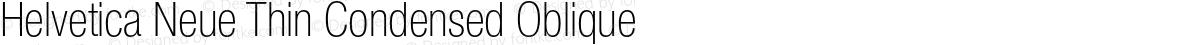 Helvetica Neue Thin Condensed Oblique