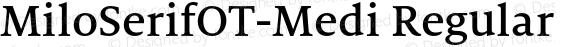 MiloSerifOT-Medi Regular Version 7.504; 2009; Build 1002