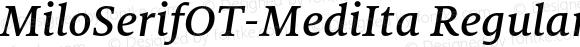 MiloSerifOT-MediIta Regular Version 7.504; 2009; Build 1002