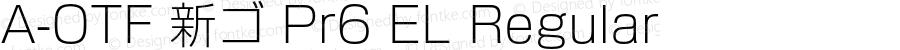 A-OTF 新ゴ Pr6 EL Regular Version 1.002;PS 1.2;hotconv 1.0.50;makeotf.lib2.0.15232