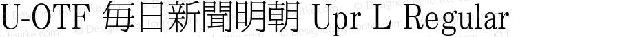 U-OTF 毎日新聞明朝 Upr L Regular Version 1.002;PS 1.3;hotconv 1.0.50;makeotf.lib2.0.16112