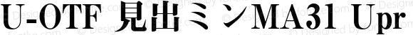 U-OTF 見出ミンMA31 Upr MA31 Bold Version 1.002;PS 1.3;hotconv 1.0.50;makeotf.lib2.0.16112
