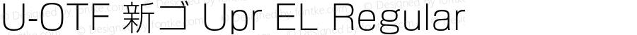 U-OTF 新ゴ Upr EL Regular Version 1.002;PS 1.3;hotconv 1.0.50;makeotf.lib2.0.16112