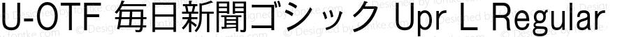 U-OTF 毎日新聞ゴシック Upr L Regular Version 1.002;PS 1.3;hotconv 1.0.50;makeotf.lib2.0.16112