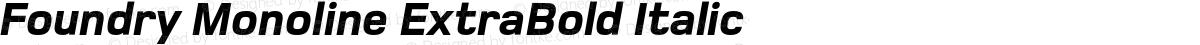 Foundry Monoline ExtraBold Italic