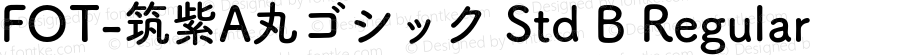 FOT-筑紫A丸ゴシック Std B Regular Version 1.000;PS 1;hotconv 1.0.38;makeotf.lib1.6.5960