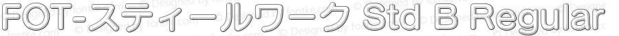 FOT-スティールワーク Std B Regular Version 1.000;PS 1;Core 1.0.35;makeotf.lib1.5.4750