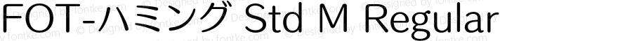 FOT-ハミング Std M Regular Version 1.000;PS 1;hotconv 1.0.38;makeotf.lib1.6.5960