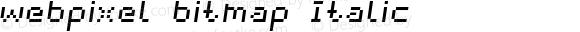 webpixel bitmap Italic Version 1.000