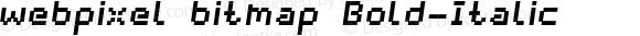 webpixel bitmap Bold-Italic Version 1.000