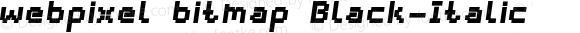 webpixel bitmap Black-Italic Version 1.000