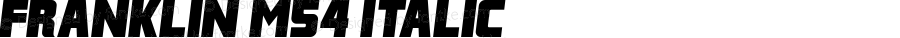 Franklin M54 Italic Version 1.00 November 27, 2010, initial release