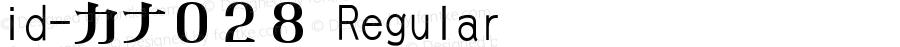 id-カナ028 Regular 2.01105