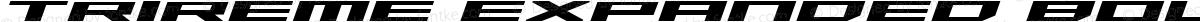 Trireme Expanded Bold Italic Expanded Bold Italic