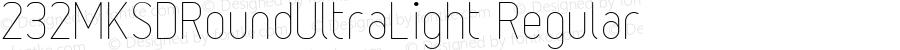 232MKSDRoundUltraLight Regular Macromedia Fontographer 4.1J 11.6.13