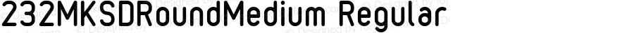 232MKSDRoundMedium Regular Macromedia Fontographer 4.1J 11.6.13
