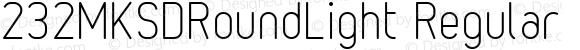 232MKSDRoundLight Regular Macromedia Fontographer 4.1J 11.6.13