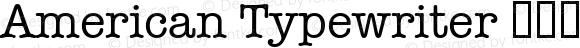 American Typewriter 紧缩体