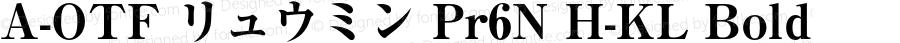 A-OTF リュウミン Pr6N H-KL Bold Version 1.004;PS 1.2;hotconv 1.0.55;makeotf.lib2.0.20810